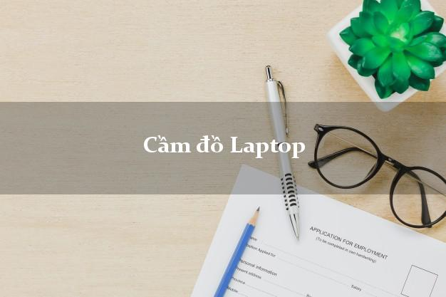 Cầm đồ Laptop giá bao nhiêu?