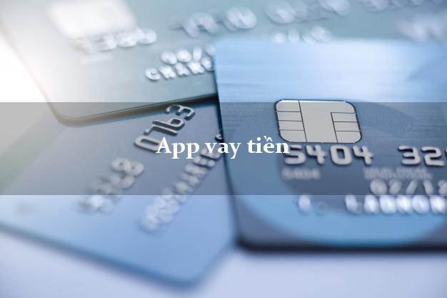 App vay tiền dễ nhất