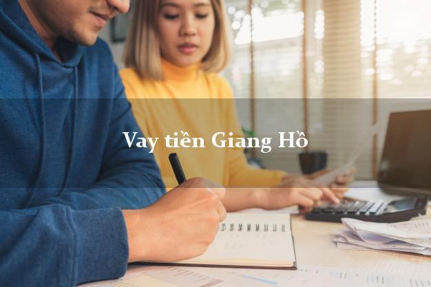 Vay tiền Giang Hồ không cần thế chấp